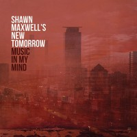 Purchase Shawn Maxwell's New Tomorrow - Music In My Mind