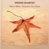 Purchase Kronos Quartet - Terry Riley. Requiem For Adam