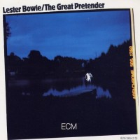 Purchase Lester Bowie - The Great Pretender