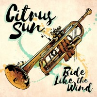 Purchase Citrus Sun - Ride Like The Wind