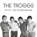 Buy The Troggs - On Air: The Lost Broadcasts Mp3 Download