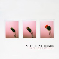 Purchase With Confidence - Love And Loathing