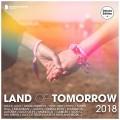 Buy VA - Land Of Tomorrow 2018 (Deluxe Version) Mp3 Download