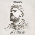 Buy Tom Walker - What A Time To Be Alive Mp3 Download