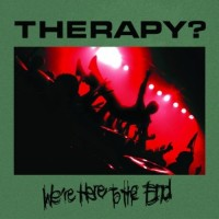 Purchase Therapy? - We're Here To The End CD2