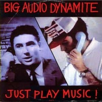 Purchase Big Audio Dynamite - Just Play Music! (CDS)