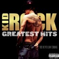 Buy Kid Rock - Greatest Hits: You Never Saw Coming Mp3 Download