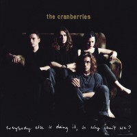 Purchase The Cranberries - Everybody Else Is Doing It, So Why Can't We? (Super Deluxe) CD1