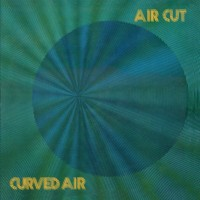 Purchase Curved Air - Air Cut: Newly Remastered Official Edition