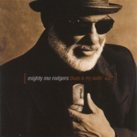 Purchase Mighty Mo Rodgers - Blues Is My Wailin' Wall