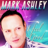 Purchase Mark Ashley - I Feel Good (CDS)