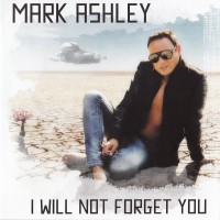 Purchase Mark Ashley - I Will Not Forget You