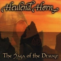 Purchase Heulend Horn - The Saga Of The Draugr