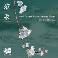 Purchase Robert Scott Thompson - Gold Flowers Bloom Mercury Petals
