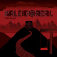 Purchase Kaleidoreal - A Life Wasted