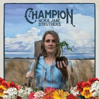 Purchase Nora Jane Struthers & The Party Line - Champion