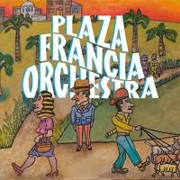 Purchase Plaza Francia Orchestra - Plaza Francia Orchestra