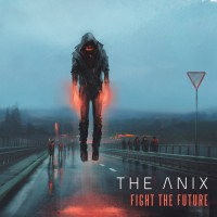 Purchase The Anix - Fight The Future (CDS)