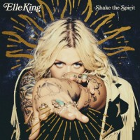 Purchase Elle King - Shake The Spirit