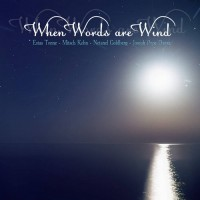 Purchase Estas Tonne - When Words Are Wind (With Netanel Goldberg, Joseph Pepe Danza & Mitsch Kohn) (CDS)
