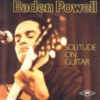 Purchase Baden Powell - Solitude On Guitar (Reissued 2001)