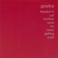 Purchase Gravitar - Freedom's Just Another Word For Never Getting Paid
