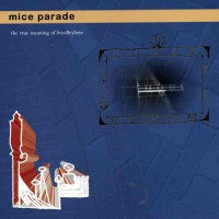 Purchase Mice Parade - The True Meaning Of Boodleybaye