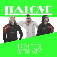 Purchase Italove - I Trust You (Like I Trust Myself) (CDS)