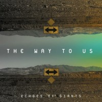 Purchase Echoes Of Giants - The Way To Us