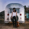 Buy Kara Grainger - Living With Your Ghost Mp3 Download