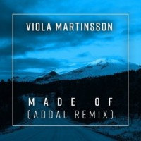Purchase Viola Martinsson - Made Of (Addal Remix) (CDS)