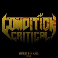 Purchase Condition Critical - Bred To Kill