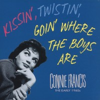 Purchase Connie Francis - Kissin', Twistin', Goin' Where The Boys Are CD5