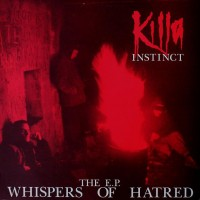 Purchase Killa Instinct - Whispers Of Hatred (EP)