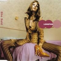 Purchase Longpigs - She Said (CDS) CD1