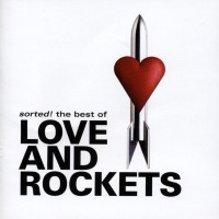 Purchase Love And Rockets - Sorted! The Best Of Love And Rockets