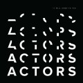 Buy Actors - It Will Come To You Mp3 Download
