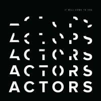 Purchase Actors - It Will Come To You