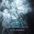 Buy Jacques Brel - Mystic Moments Mp3 Download