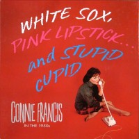 Purchase Connie Francis - White Sox, Pink Lipstick...And Stupid Cupid CD5