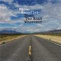 Buy Mark Knopfler - Down The Road Wherever (Deluxe Dition) Mp3 Download