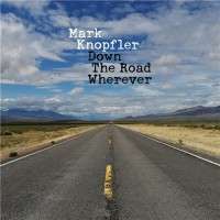 Purchase Mark Knopfler - Down The Road Wherever (Deluxe Dition)