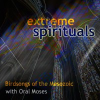 Purchase Birdsongs Of The Mesozoic - Extreme Spirituals (With Oral Moses)