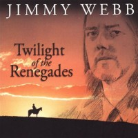 Purchase Jimmy Webb - Twighlight Of The Renegades