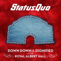 Purchase Status Quo - Down Down & Dignified At The Royal Albert Hall