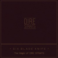 Purchase Dire Straits - Six Blade Knife (The Magic Of Dire Straits)