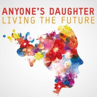 Purchase Anyone's Daughter - Living The Future