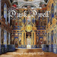 Purchase Dusk Dwell - Through The Bright Halls