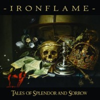 Purchase Ironflame - Tales Of Splendor And Sorrow