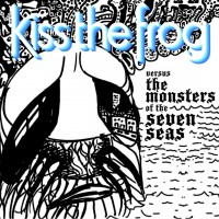 Purchase Kiss The Frog - Versus The Monsters Of The Seven Seas